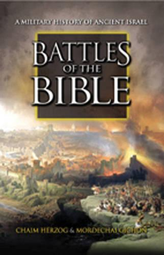 Battles of the Bible: A Military History of Ancient Israel (Hardback)