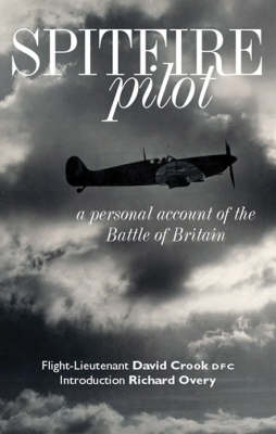 Spitfire Pilot: A Personal Account of the Battle of Britain (Hardback)