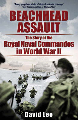 Beachhead Assault: The Story of the Royal Naval Commandos in World War II (Paperback)