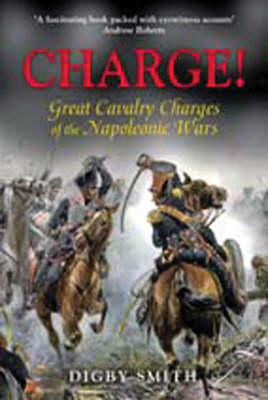Charge!: Great Cavalry Charges of the Napoleonic Wars (Hardback)