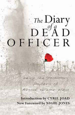 Diary of a Dead Officer: Being the Posthumous Papers of Arthur Graeme West (Hardback)
