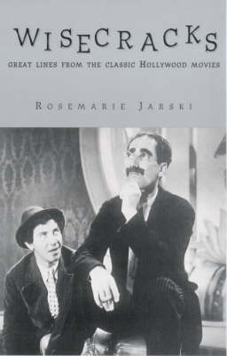 Wisecracks: Great Lines from the Classic Hollywood Era (Paperback)