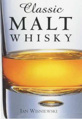 Classic Malt Whisky - Classic drinks series (Hardback)