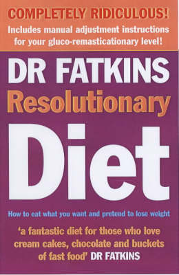 Fatkins Resolutionary Diet: How to Eat What You Want and Pretend to Lose Weight... (Paperback)