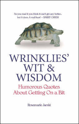 Wrinklies' Wit and Wisdom: Humorous Quotes from the Elderly (Hardback)