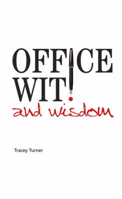 Office Wit and Wisdom: An Appreciation of Corporate Life (Hardback)