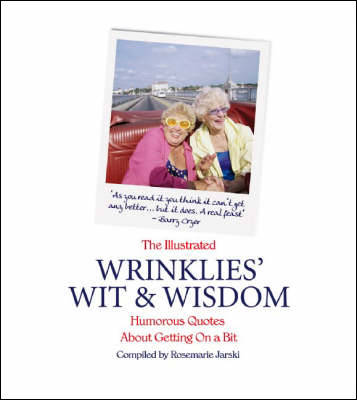 The Illustrated Wrinklies' Wit and Wisdom: Humorous Quotations on Getting on a Bit (Hardback)