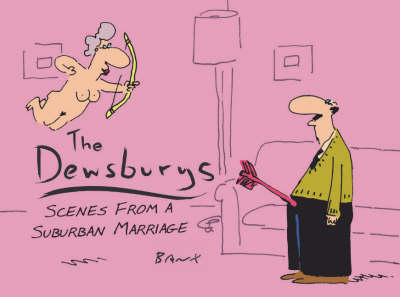 The Dewsburys: Scenes from a Suburban Marriage... (Paperback)