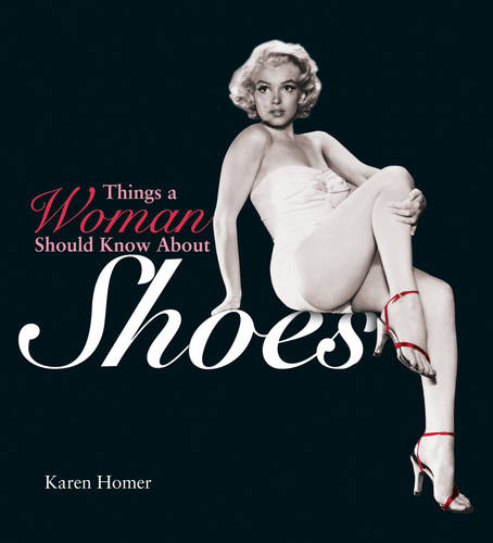Things a Woman Should Know About Shoes (Hardback)