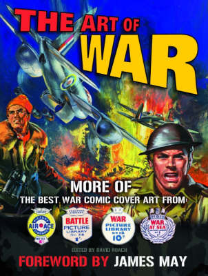 "The Art of ""War"": More of the Best Cover Art from ""War"", ""Battle"", ""Air Ace"" and ""War at Sea"" Picture Libraries (Paperback)"