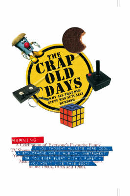 The Crap Old Days (Hardback)
