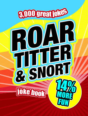 Roar, Titter and Snort Joke Book (Paperback)