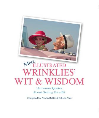 More Illustrated Wrinklies' Wit and Wisdom (Hardback)