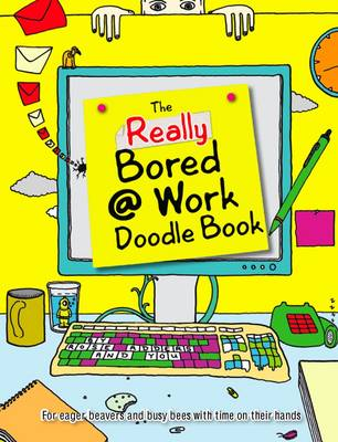 Doodle Book: Really Bored at Work (Paperback)
