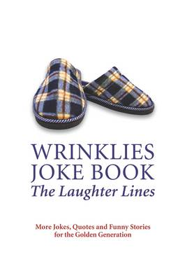 Wrinklies: The Laughter Lines: You're Never Too Old for Fun! (Hardback)