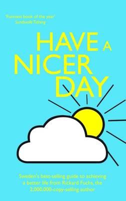 Have a Nicer Day (Hardback)