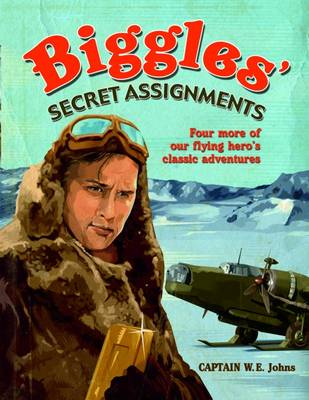 Biggles' Secret Assignments (Paperback)