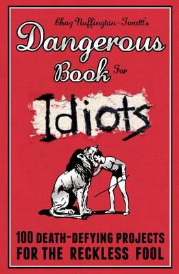 The Dangerous Book for Idiots (Hardback)