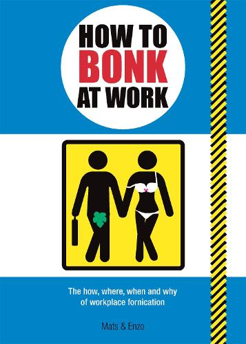 How to Bonk at Work (Paperback)