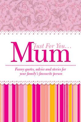 Just for You... Mum (Hardback)