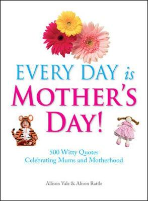 Every Day is Mothers' Day (Hardback)