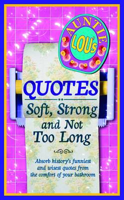 Auntie Lou's Quotes: Soft, Strong and Not Too Long (Paperback)