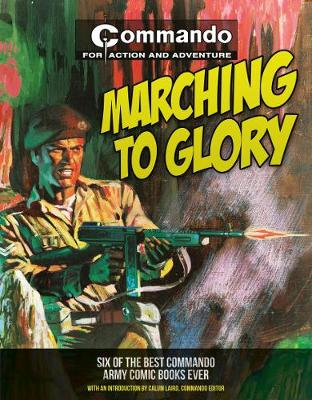 Commando: Marching to Glory: Six of the Best Commando Army Books Ever! (Paperback)