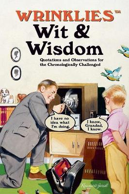 Wrinklies Wit & Wisdom: Humorous quotes about getting on a bit (Hardback)