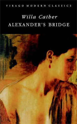 Alexander's Bridge - Virago Modern Classics (Paperback)