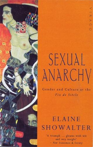 Sexual Anarchy: Gender and Culture at the Fin de Siecle (Paperback)