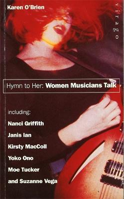 Hymn To Her: Women Musicians Talk (Paperback)