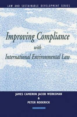 Improving Compliance with International Environmental Law - Earthscan Law and Sustainable Development (Paperback)