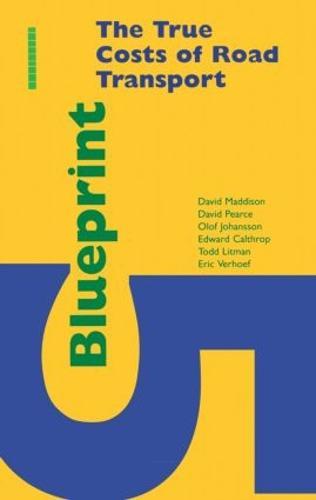 Blueprint 5: True Costs of Road Transport - Blueprint Series (Paperback)