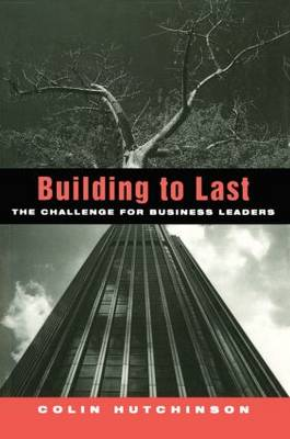 Building to Last: The challenge for business leaders (Hardback)