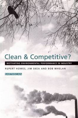 Clean and Competitive: Motivating Environmental Performance in Industry (Paperback)