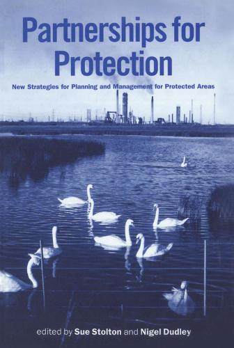 Partnerships for Protection: New Strategies for Planning and Management for Protected Areas (Hardback)