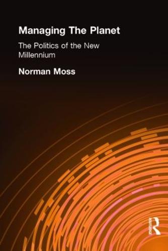 Managing the Planet: The politics of the new millennium (Hardback)