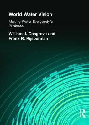 World Water Vision: Making Water Everybody's Business (Paperback)