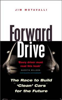 Forward Drive: The Race to Build the Clean Car of the Future (Hardback)