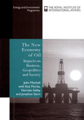 The New Economy of Oil: Impacts on Business, Geopolitics and Society. (Paperback)
