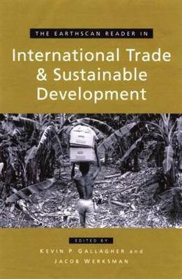 The Earthscan Reader on International Trade and Sustainable Development - Earthscan Reader Series (Paperback)