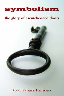 Symbolism: The Glory of Escutcheoned Doors (Paperback)