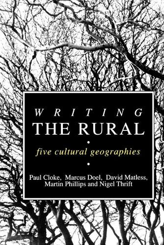 Writing the Rural: Five Cultural Geographies (Paperback)