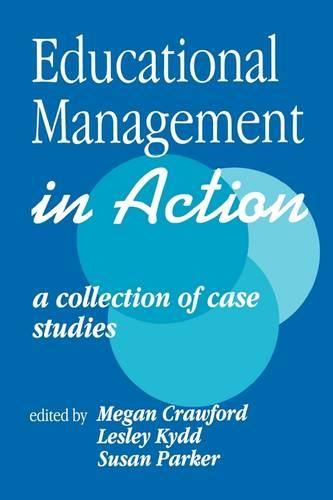 Educational Management in Action: A Collection of Case Studies - Published in Association with The Open University (Paperback)