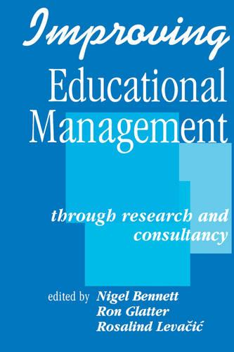 Improving Educational Management: Through Research and Consultancy - Published in Association with The Open University (Paperback)