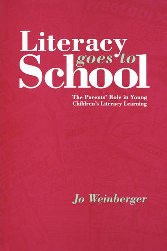 Literacy Goes to School: The Parents' Role in Young Children's Literacy Learning (Paperback)