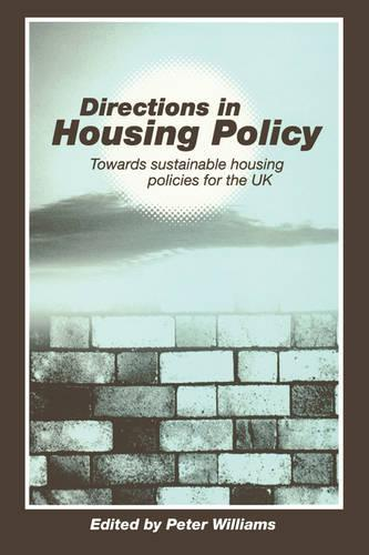 Directions in Housing Policy: Towards Sustainable Housing Policies for the UK (Paperback)