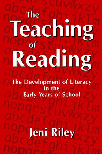 The Teaching of Reading: The Development of Literacy in the Early Years of School (Paperback)