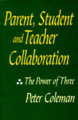 Parent, Student and Teacher Collaboration: The Power of Three (Paperback)