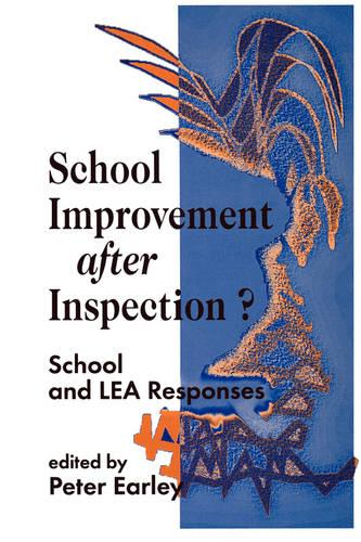 School Improvement after Inspection?: School and LEA Responses - Published in association with the British Educational Leadership and Management Society (Paperback)